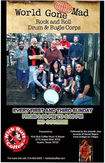 World Gone Mad Rock and Roll Drum & Bugle Corps Every First and Third Sunday 3pm No Cover